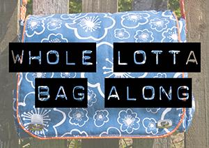 Sewing With Laminates – Whole Lotta Bag Along Extra