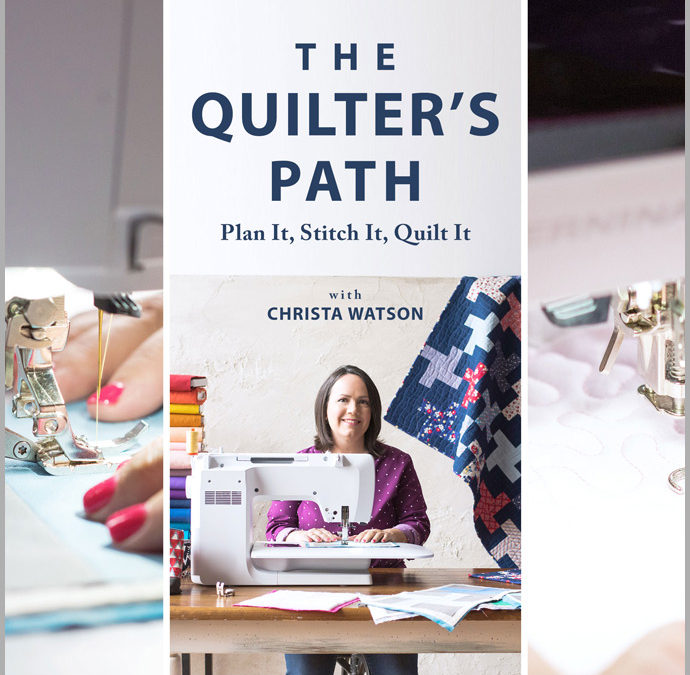 Class Review – The Quilter's Path With Christa Watson On Craftsy – Quilt Making Basics