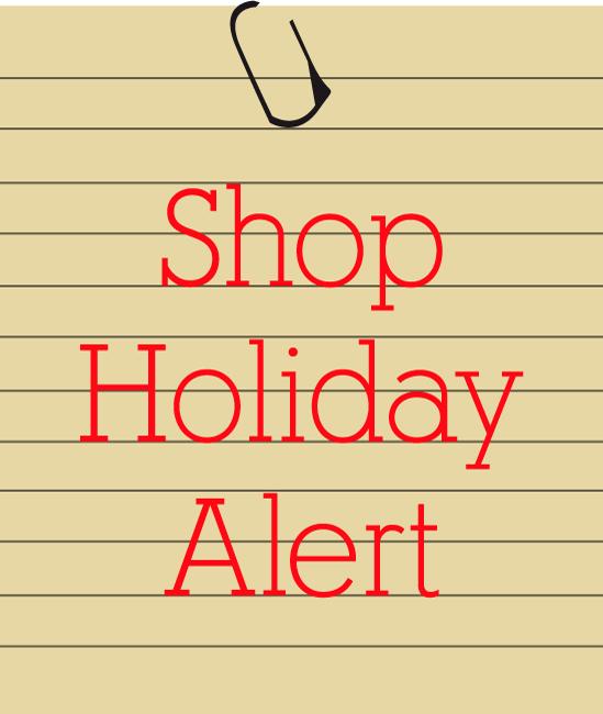 Shop Holiday Warning